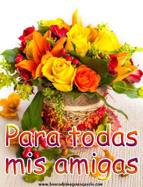 rosaspara todas mis amigas flores con mensaje gratis para compartir