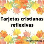 Tarjetas cristianas reflexivas para compartir en WhatsApp