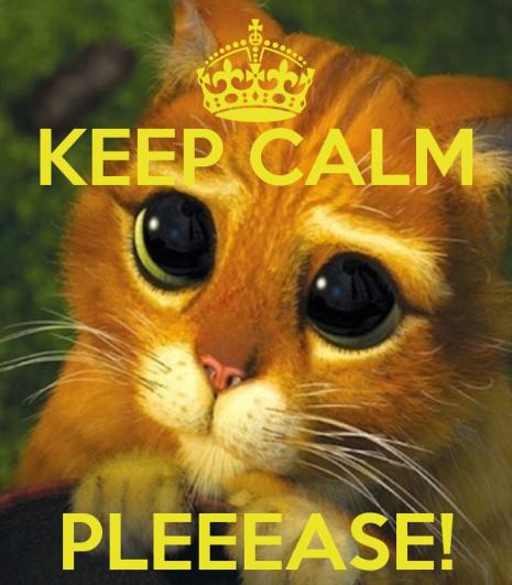 keep-calm-pleeease