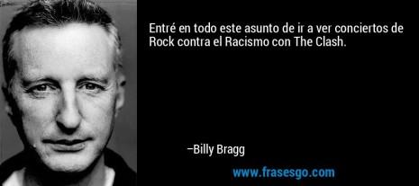 racismofrase-entre_en_todo_este_asunto_de_ir_a_ver_conciertos_de_rock_con-billy_bragg