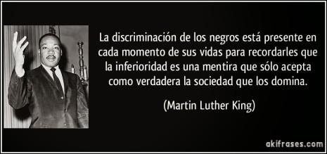 racismofrase-la-discriminacion-de-los-negros-esta-presente-en-cada-momento-de-sus-vidas-para-recordarles-que-martin-luther-king-138029