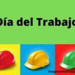 Mensajes bonitos del Día del Trabajo o del Trabajador, 1º de mayo para WhatsApp: Imágenes y frases bonitas para WhatsApp