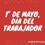Mensajes para el Día del Trabajador en el mundo: Imágenes para WhatsApp