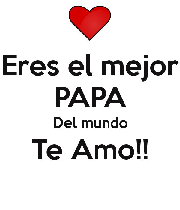 eres-el-mejor-papa-del-mundo-te-amo-2