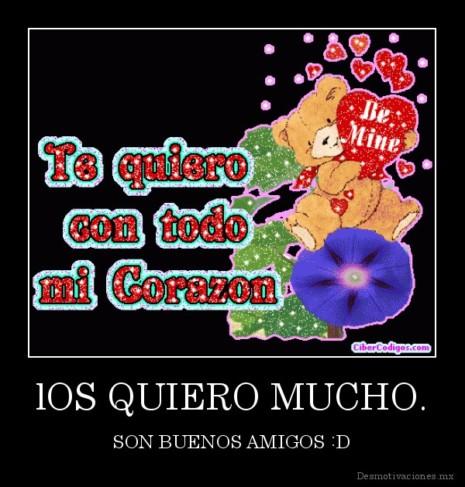 amigosdesmotivaciones.mx_lOS-QUIERO-MUCHO.-SON-BUENOS-AMIGOS-D_133746676323