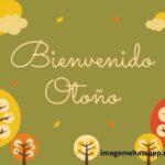 Imágenes y frases para recibir el Otoño 2021: Bienvenido otoño