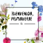 Bienvenida Primavera 2020 Flores, frases e imágenes