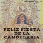 Fiesta Virgen de la Candelaria 2021 Imágenes, tarjetas, oraciones, frases