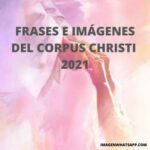 Corpus Christi 2021 pensamientos y reflexiones para WhatsApp