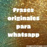 Frases 2021 para Whatsapp originales de la vida muy positivas