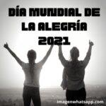 Día Mundial de la Alegría 2021 Imágenes y frases para WhatsApp