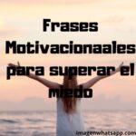 Frases motivacionales inspiradoras para superar miedos